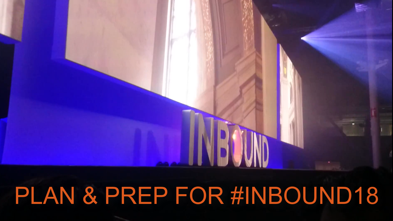 How to plan and prepare for Inbound18